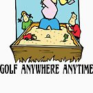 Golf Anywhere Anytime by SportsT-Shirts