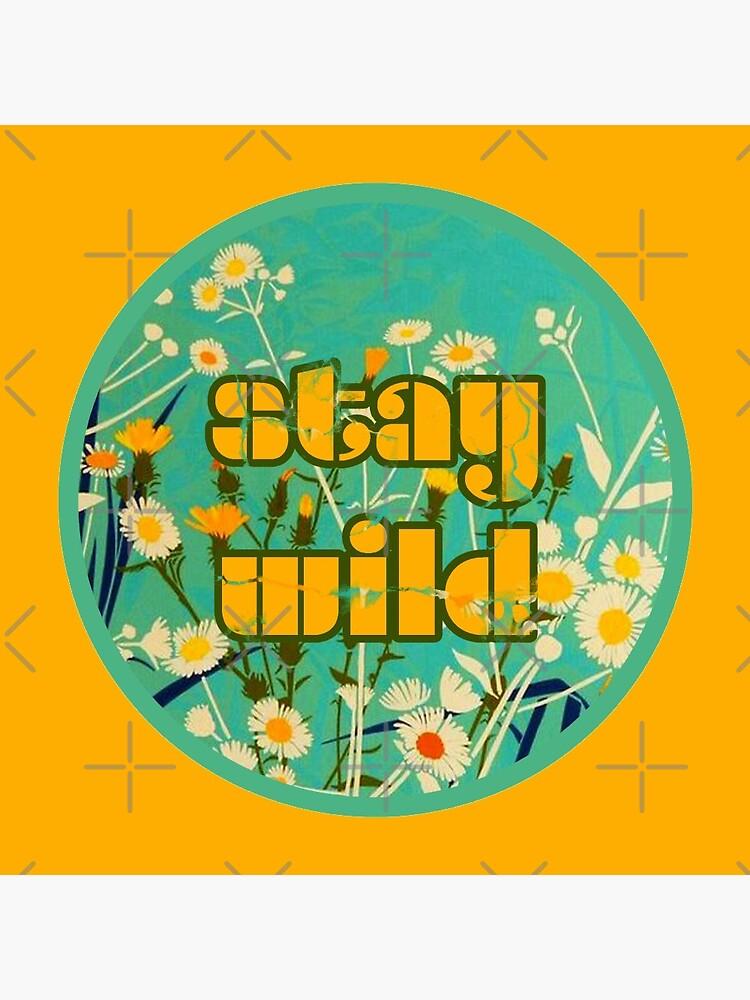 Stay Wild by thegreenclock