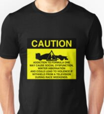 Caution! Formula One Addict! Unisex T-Shirt