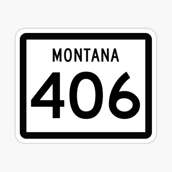 Montana State Route 406 (Area Code 406) Sticker