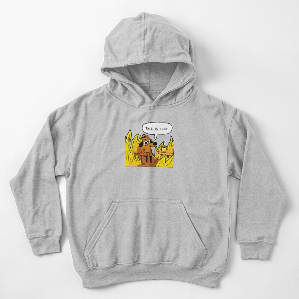 This is fine - Dog Fire Meme Kids Pullover Hoodie