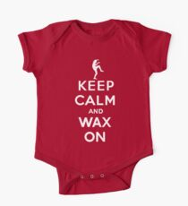 Keep calm and wax on  Karate Kid  Crane technique Baby Body Kurzarm