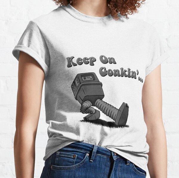 Keep on Gonkin Classic T-Shirt