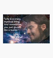 Life is a Crazy Mystical Thing Photographic Print