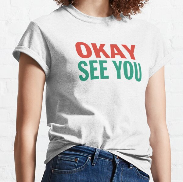 Okay See You Kim Convenience Store Saying Classic T-Shirt