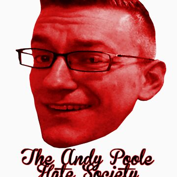 Andy Poole Hate Society! by TheTimLee