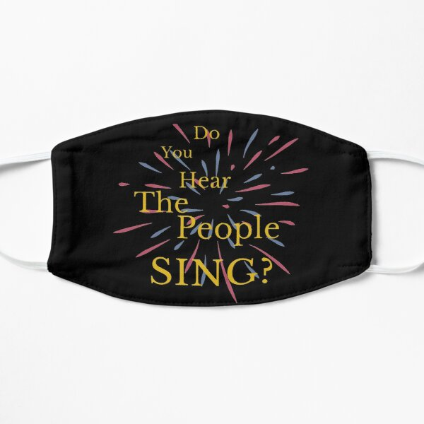 Do You Hear the People Sing? Flat Mask