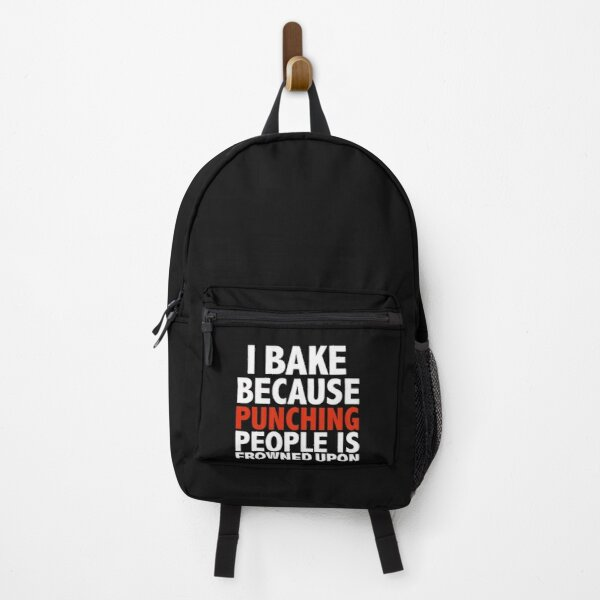 I bake because punching people is frowned upon Baking Baker Pastry Chef Backpack
