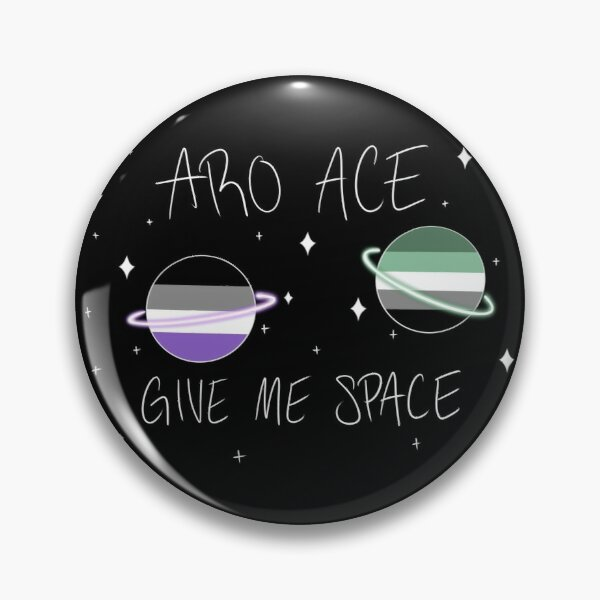 Aroace Give Me Space Pin
