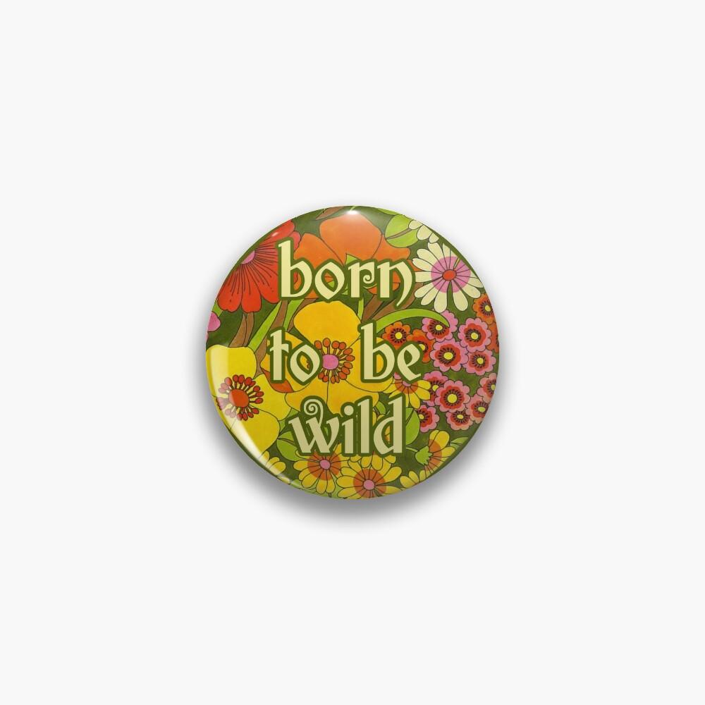 Born To Be Wild Pin