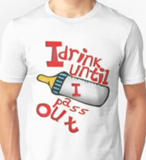 BABY BOTTLE DRINK UNTILL PRINT FOR ALL T-Shirt