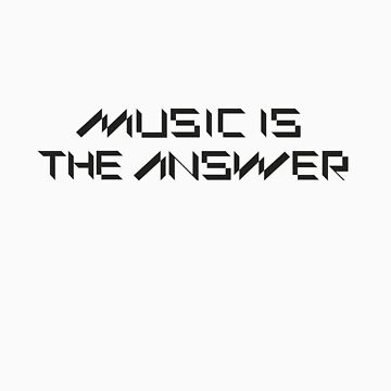 Music is the Answer by inmyplace