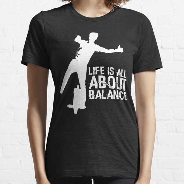 EUC - Life Is All About Balance Essential T-Shirt