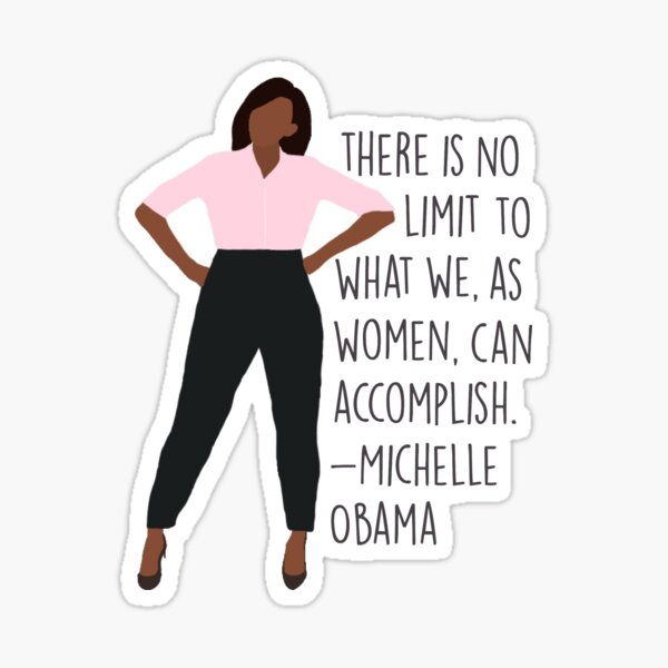 There is no limit to what we, as women, can accomplish Sticker