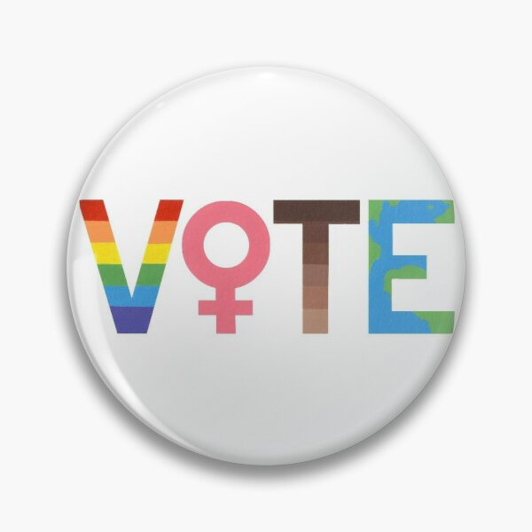 VOTE graphic- LGBTQ+, Feminism, BLM, and Climate Change Pin