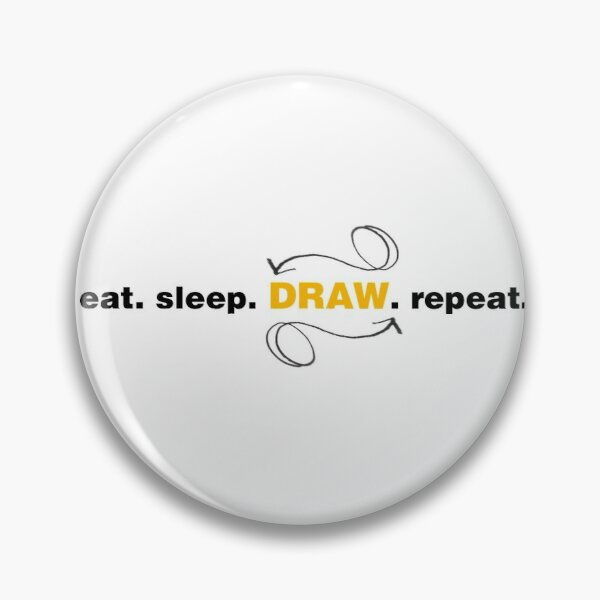 Eat. Sleep. Draw. Repeat Typography Word Art  Pin