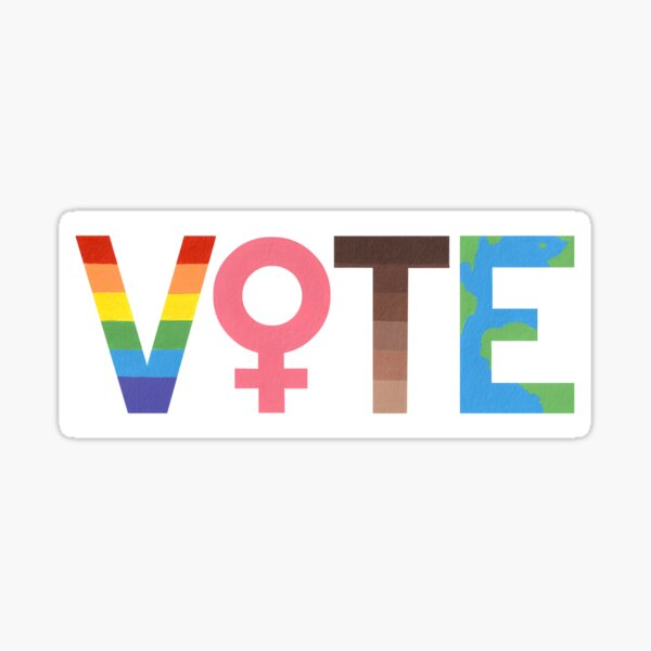 VOTE graphic- LGBTQ+, Feminism, BLM, and Climate Change Sticker