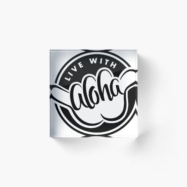 Live With Aloha - Black Acrylic Block