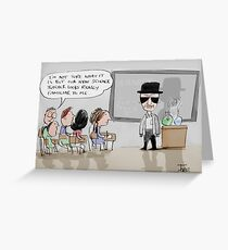 new class for mr white Greeting Card