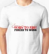 FISHING - BORN TO FISH T-Shirt