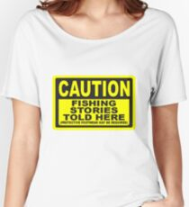 CAUTION FISHING T SHIRT Women's Relaxed Fit T-Shirt
