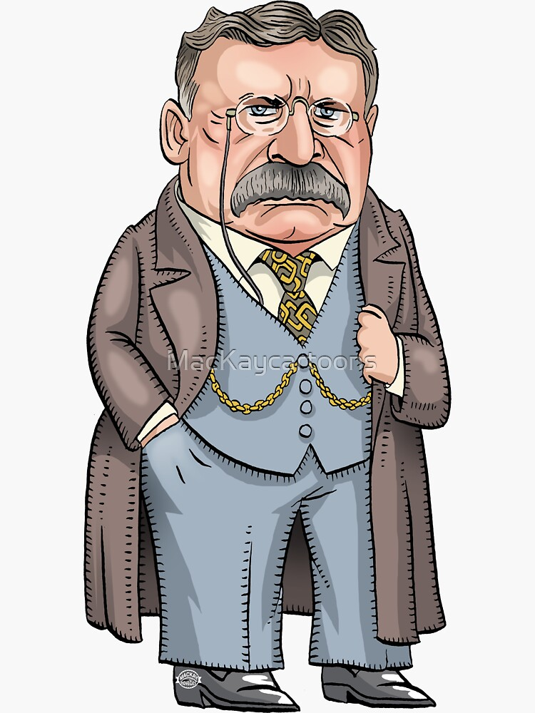 President Theodore Roosevelt by MacKaycartoons