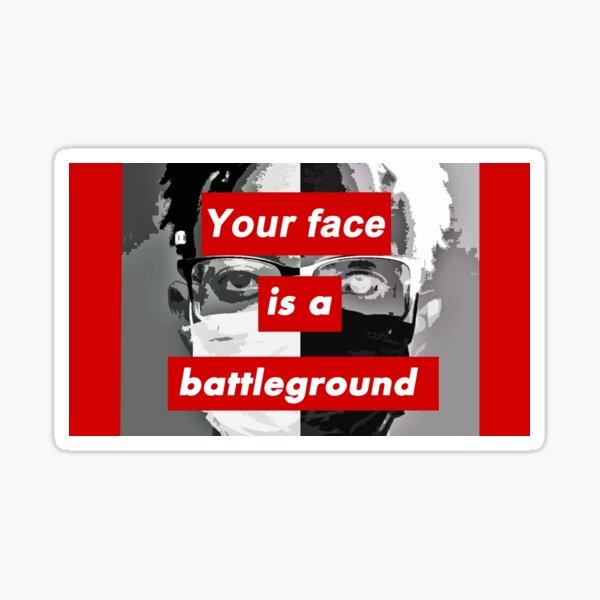 Dein Gesicht ist ein Schlachtfeld Sticker