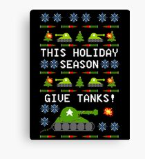 Ugly Christmas Sweater - This Holiday Season Give Tanks! Canvas Print