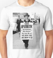 VOTE APATHY! Or don't. T-Shirt