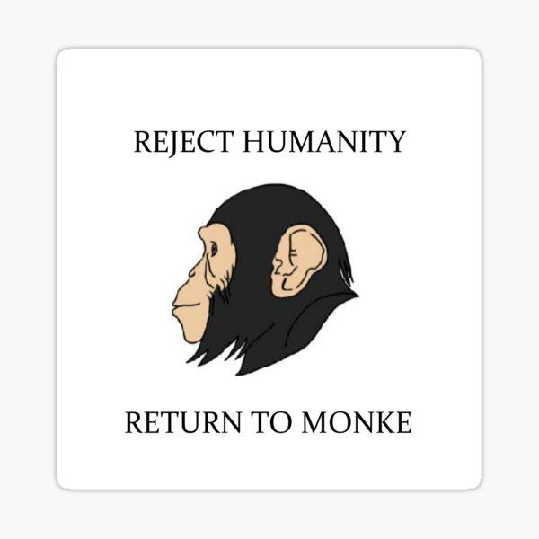 Reject humanity - return to monkey Sticker