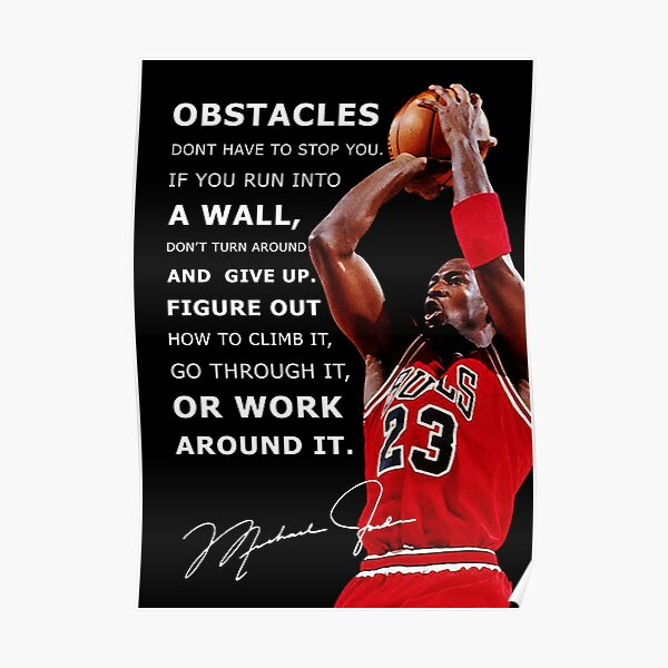 Facing Obstacles in Life - Michael Jordan Poster Poster