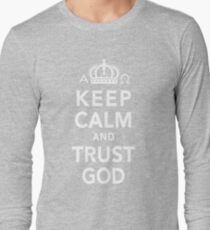 Keep Calm and Trust God Long Sleeve T-Shirt