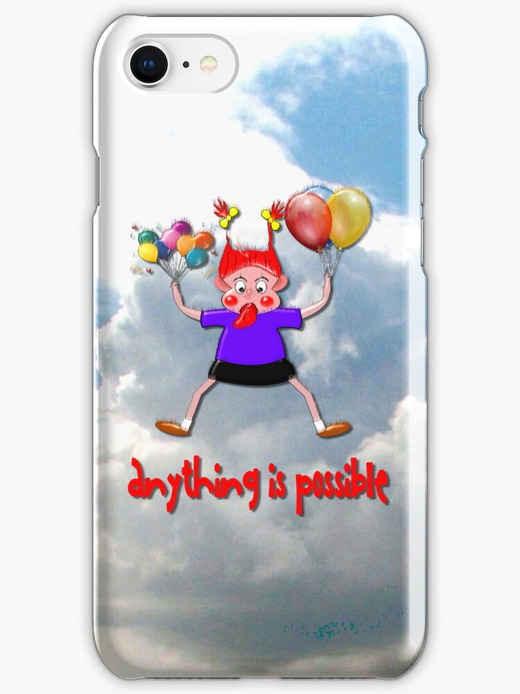Anything is Possible iPhone case by Dennis Melling