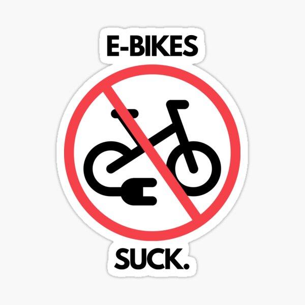 E-Bikes Suck! Sticker