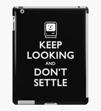 Keep Looking And Don't Settle iPad Case/Skin