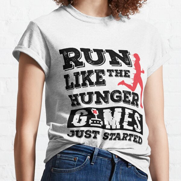 RUN LIKE THE HUNGER GAMES VERY FUNNY Classic T-Shirt