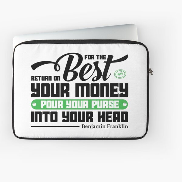 For the best return on your money pour your purse into your head Benjamin Franklin Laptop Sleeve