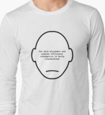 THX-1138 Consumption is being standardised Long Sleeve T-Shirt