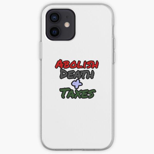 Abolish Death + Taxes iPhone Soft Case