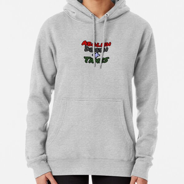 Abolish Death + Taxes Pullover Hoodie