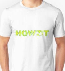 HOWZIT Unisex T-Shirt