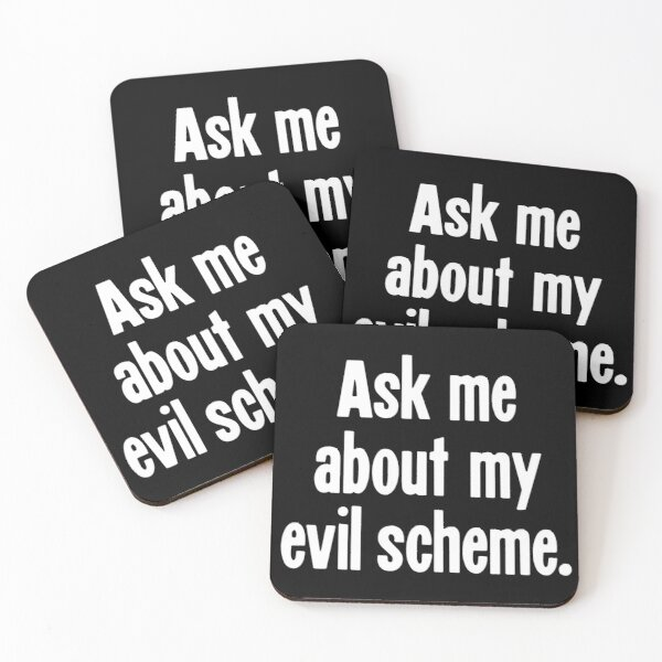 Ask Me About My Evil Scheme Coasters (Set of 4)