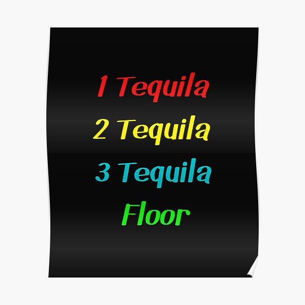 Tequila Quotes Posters Redbubble
