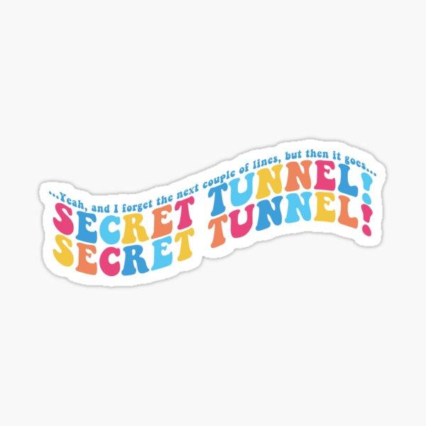 SECRET TUNNEL! Sticker