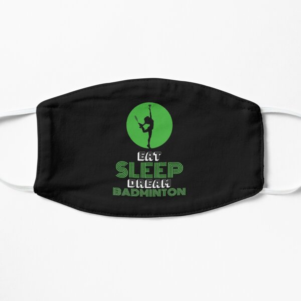 Eat Sleep Dream Badminton Mask