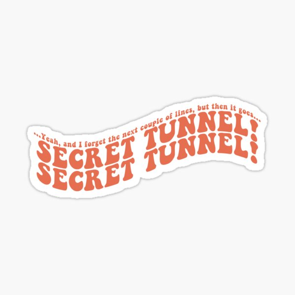 SECRET TUNNEL! #2 Sticker