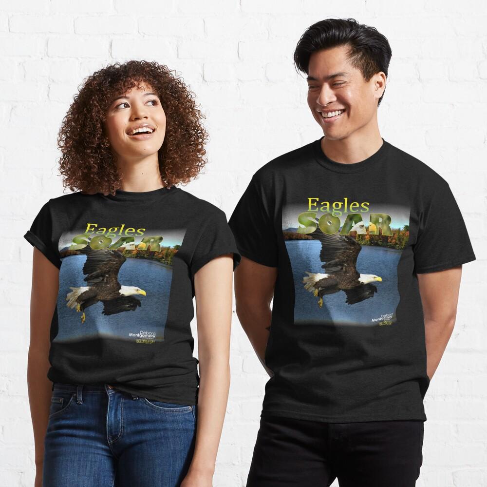 Eagles Soar by Debra Montgomery Classic T-Shirt
