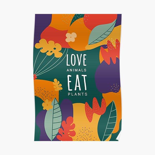 Love Animals Eat Plants, Animals Have Rights Too, Vegan Slogan Poster
