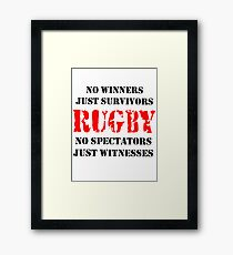 NO WINNERS JUST SURVIVORS RUGBY Framed Print