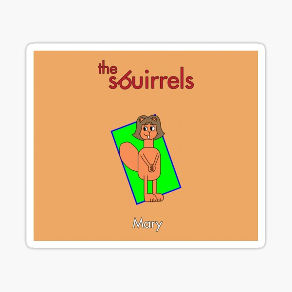 The Sbuirrels Characters: Mary Sticker